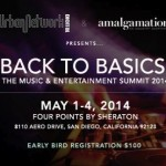 MAY 1-4, 2014 / BACK TO BASICS MUSIC & ENTERTAINMENT SUMMIT / FOUR POINTS SHERATON / SAN DIEGO,CA