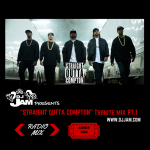 """NEW MUSIC"" DJ Jam's ""Straight Outta Compton"" Tribute Mix Pt. 1"