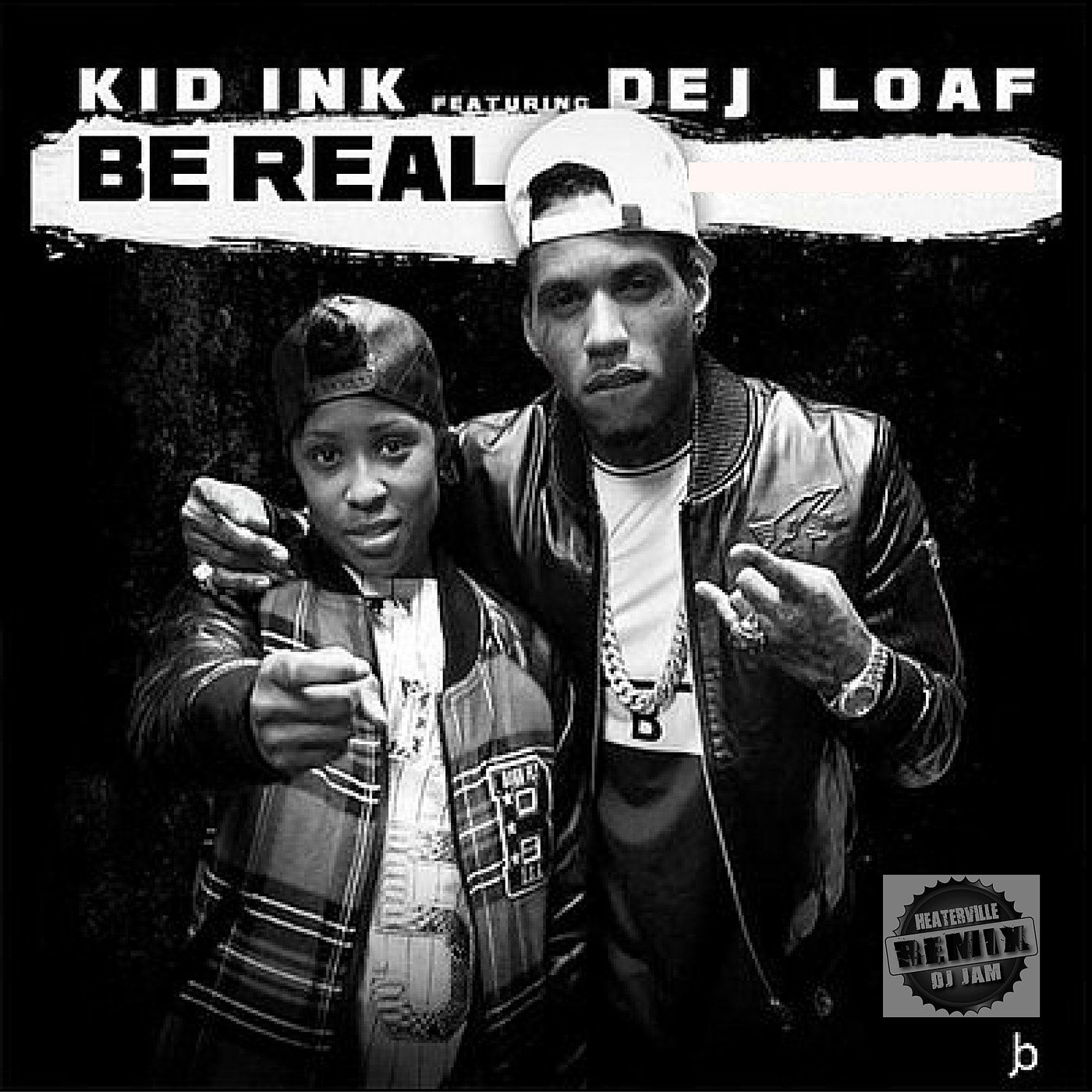 """NEW MUSIC"" Kid Ink Feat. Dej Loaf ""Be Real (DJ Jam HeaterVille remix)"