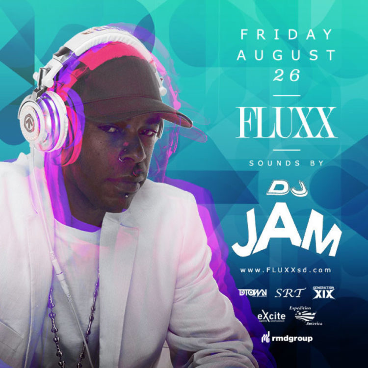 DJ Jam at Fluxx |Aug. 26th | San Diego, CA (VIDEO RECAP)