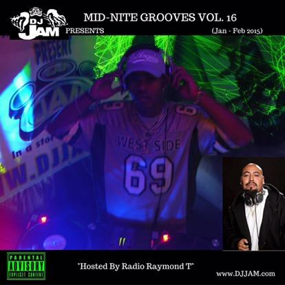 MID-NITE GROOVES VOL.16 | Dj Jam | Hosted by Radio Raymond T