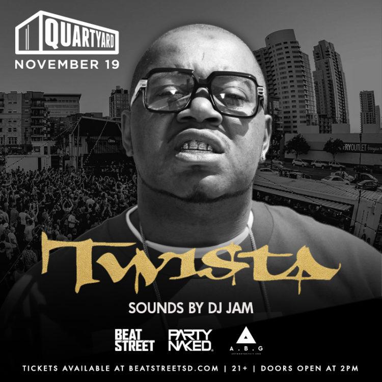 Dj Jam /Saturday Nov. 19th @QuartYardSD Day Event /featuring Twista