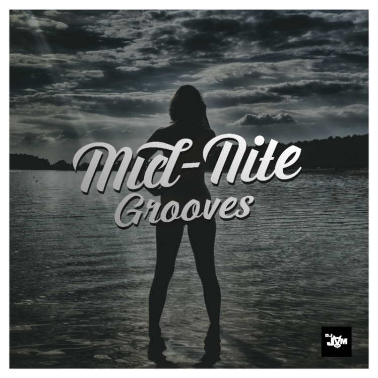"""Mid-Nite Grooves Vol. 18 Hosted by @RadioRaymondT  """"Sexy Hip-Hop & RnB"""""""