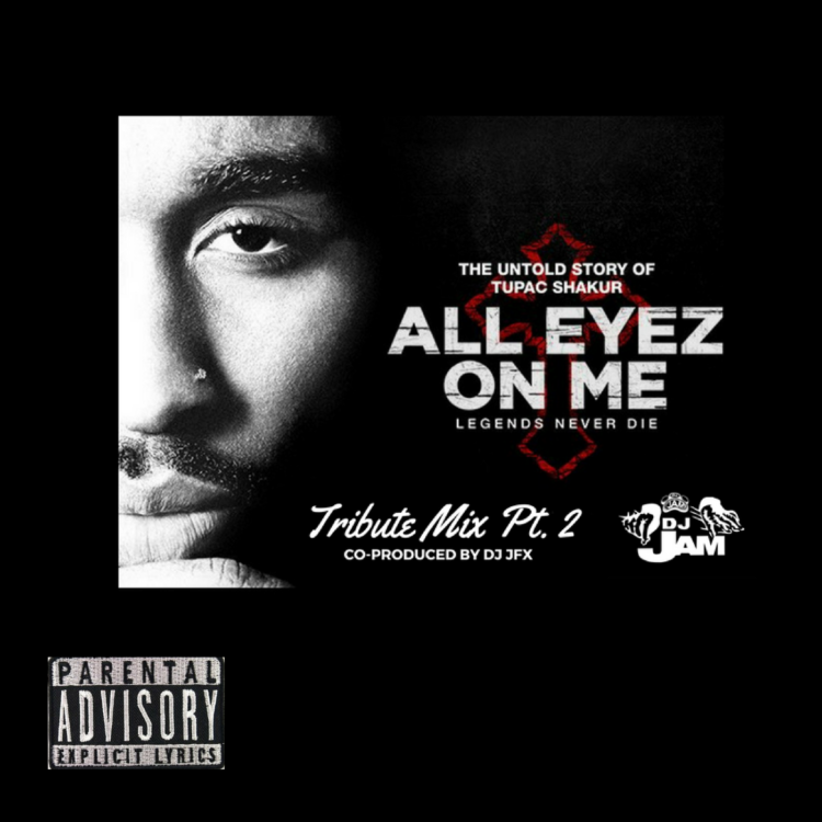 "2Pac ""All Eyez On Me"" Tribute Mix PT. 2 Co produced by DJ JFX"
